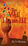 The Well House III: The Redemption