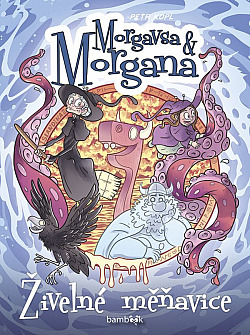 Morgavsa a Morgana - Živelné měňavice by Petr Kopl