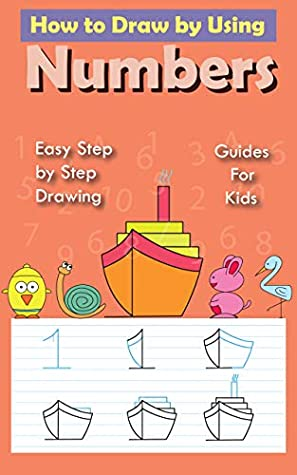 How To Draw By Using Numbers: Easy step by step drawing guide for kids 51 drawing and Coloring book
