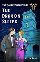 The Dragon Sleeps (The Thornton Mysteries Book 1)
