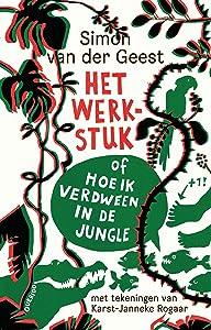 Het Werkstuk – of hoe ik verdween in de jungle