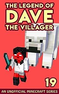 Dave the Villager 19: An Unofficial Minecraft Novel