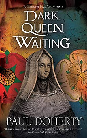 Dark Queen Waiting (Margaret Beaufort Mystery #2)