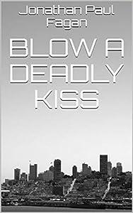 Blow a Deadly Kiss