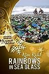 Rainbows in Sea Glass by Kim Katil