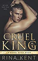 Cruel King: A Dark High School Bully Romance