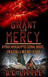 Grant Us Mercy: Installment Five: Post-Apocalyptic Survival Fiction