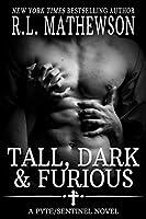 Tall, Dark & Furious (Pyte/Sentinel #6)