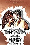 Thanksgiving with the Mayor: A Romantic Comedy Holiday Short Story