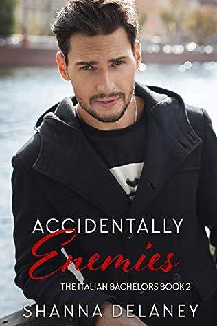 Accidentally Enemies (The Italian Bachelor, #2)
