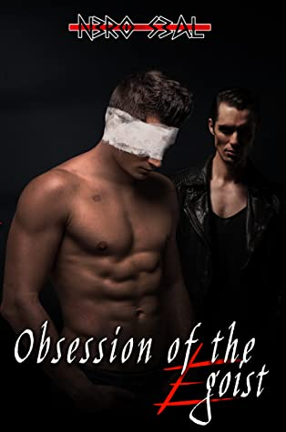 Obsession of the Egoist (Egoist #2)