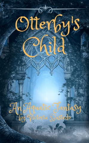 Otterby's Child (Anthym Quest: Book One)