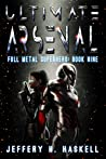 Ultimate Arsenal (Full Metal Superhero Book 9)