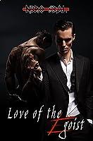 Love of the Egoist (Egoist #1)