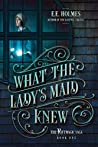 What the Lady's Maid Knew (The Riftmagic Saga, #1)