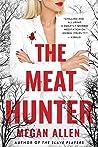 The Meat Hunter by Megan  Allen