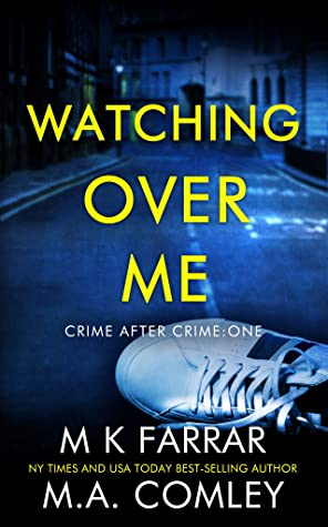 Watching Over Me (Crime After Crime #1)