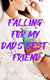 Falling For My Dad's Best Friend: Older Man Younger Woman Romance