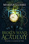 A Misuse of Time (Broken Wand Academy, #4)
