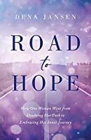 Road to Hope: How One Woman Went from Doubting Her Path to Embracing Her Inner Journey