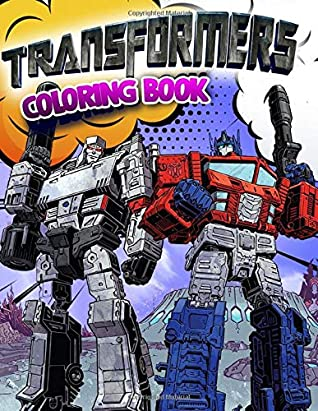 Transformers Coloring Book Superhero Coloring Book With Best Jumbo Pictures For All Funs Volume 2 By Comics Heroes