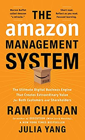 The Amazon Management System: The Ultimate Digital Business Engine That Creates Extraordinary Value for Both Customers and Shareholders