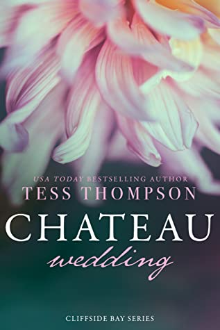Chateau Wedding by Tess Thompson