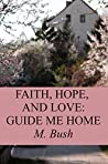 Guide Me Home (Faith, Hope, and Love Collection Book 3)
