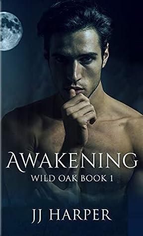 Awakening (Wild Oak #1)