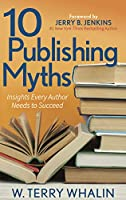 10 Publishing Myths, Insights Every Author Needs to Succeed