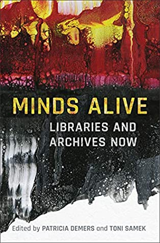 Minds Alive: Libraries and Archives Now (Cultural Spaces)