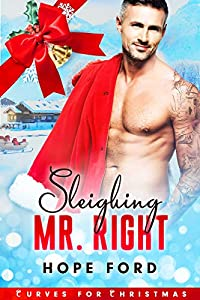 Sleighing Mr. Right (Curves for Christmas, #1)