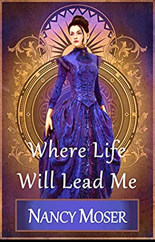 Where Life Will Lead Me (The Past Times #2)