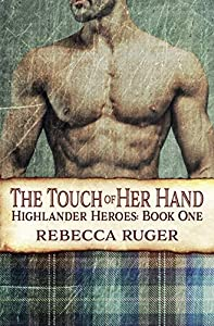 The Touch of Her Hand (Highlander Heroes #1)