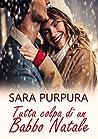 Tutta colpa di un Babbo Natale by Sara Purpura