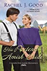 His Pretend Amish Bride (Unexpected Amish Blessings Book 2)