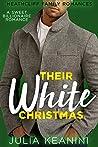 Their White Christmas: A Sweet Billionaire Romance (Heathcliff Family Romances Book 9)