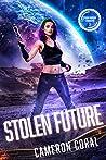 Stolen Future (Cyborg Guardian Chronicles #1)