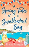 Spring Tides at Swallowtail Bay: The perfect laugh-out-loud romantic comedy for summer! (Swallowtail Bay, Book 1)