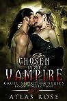 Chosen by the Vampire : Book Collection 10-12 (Cruel Selection Vampire #4)