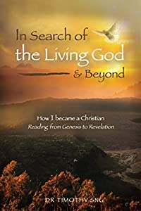 In Search of The Living God & Beyond: How I Became a Christian: Reading from Genesis to Revelation