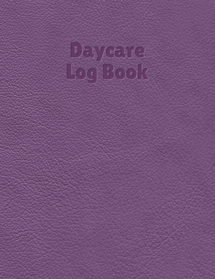 Daycare log book: A simple day care logbook for recording child attendance: Purple leather effect cover