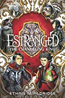 The Changeling King (Estranged, #2)