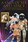 A Plunge Into Darkness (A Saga of Sex and Space Book 1)