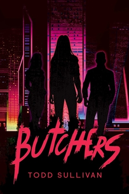 Butchers by Todd Sullivan