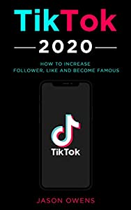 TikTok 2020: How to Increase Follower, Like and Become Famous