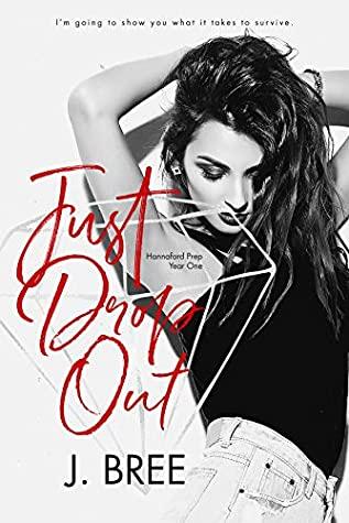 Just Drop Out (Hannaford Prep #1)