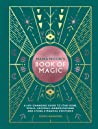 Mama Moon's Book of Magic: A Compendium of Rituals, Spells & Potions for the Modern World