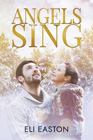 Angels Sing (Daddy Dearest, #2)