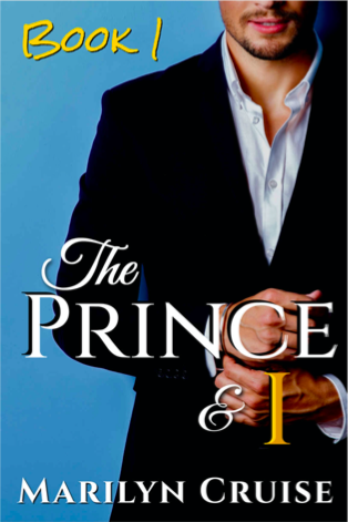 The Prince and I: Book 1 in the 4-part series (A Scandalous Royal Love Story)